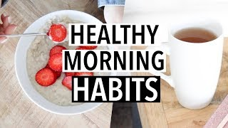 HEALTHY MORNING ROUTINE HABITS - Easy Healthy Habits To Try!