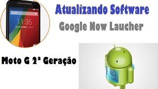 Moto G 2ª Geração Atualizando Software Google Now Launcher Nativo