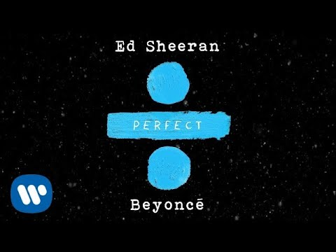 Xxx Mp4 Ed Sheeran Perfect Duet With Beyoncé Official Audio 3gp Sex