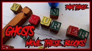 GHOSTS MOVE THE BLOCKS!! | Villisca Ax Murder House Paranormal Investigation | Part 3 | MichaelScot