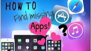 HOW TO GET MISSING APPS!!! | IOS IPHONE, IPAD, IPOD -App store, camera, Safari | Funpinkfunny