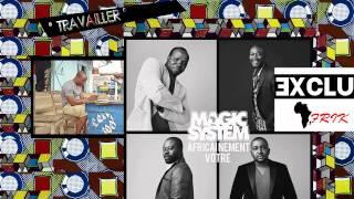 """MAGIC SYSTEM """"Travailler"""" le titre INTÉGRAL! Album """"Africainement Vôtre"""" ExcluAfrik N°1"""