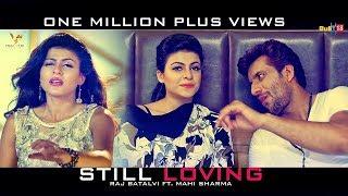 Still Loving 😍 Raj Batalvi Ft. Mahi Sharma 😍 VS Records
