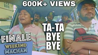 Weekend Machan | Finale | Ta-Ta Bye Bye | an Ondraga Web Series