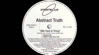 Abstract Truth ft Monique Bingham - (We Had) A Thing (Matty's Deep Zone Dub) 1998