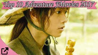 Top 10 Adventure Japanese Movies 2017 (All The Time)