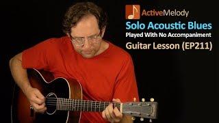 Acoustic Blues Guitar Lesson - Solo Composition With a Pick - EP211