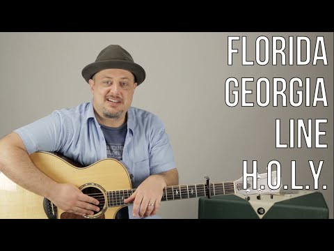 H.O.L.Y.  by Florida Georgia Line - How to Play on guitar - Easy Acoustic Songs Country