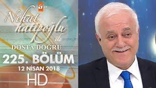 Nihat Hatipoğlu ile Dosta Doğru - 12 Nisan 2018