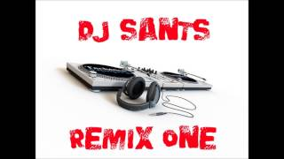 Dj Sants - Remix one ( play hard, super extreme, still there´s you )