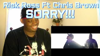 RICK ROSS FT. CHRIS BROWN | SORRY OFFICIAL VIDEO REACTION!!!