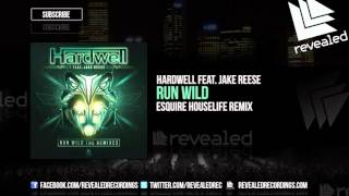 Hardwell feat. Jake Reese - Run Wild (eSQUIRE Houselife Remix) [OUT NOW!]