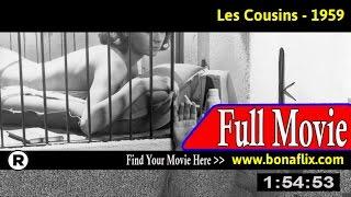 Watch: Les Cousins (1959) Full Movie Online