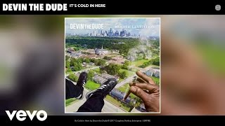 Devin the Dude - It's Cold in Here (Audio)