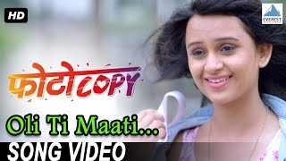 Oli Ti Maati Song - Photocopy | Latest Marathi Romantic Songs 2016 | Parna Pethe, Chetan Chitnis