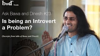 Is being an Introvert a Problem : : Ask Bawa and Dinesh #23