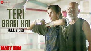 Teri Baari Hai Full Video | MARY KOM | Priyanka Chopra | Mohit Chauhan | HD