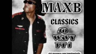 Max B - Fuck Ya Butt