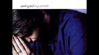 Sami Yusuf - My Ummah (Full Album)