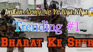 Viral videos of Indian army