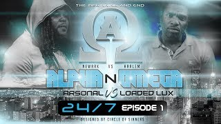 UDUBB's 24/7 EPISODE 1 ARSONAL VS LOADED LUX  AUG 5TH