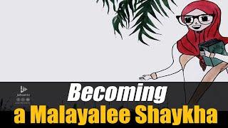 Being A Malayalee Shaykha