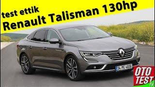 Renault Talisman 1.6 dCi 130 test sürüşü-yorum-inceleme