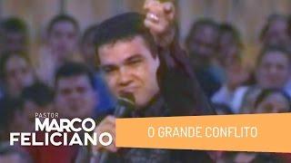 O GRANDE CONFLITO, PASTOR MARCO FELICIANO