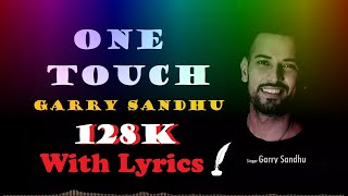 ONE TOUCH | GARRY SANDHU ft. ROACH KILLA | FULL LYRICS VIDEO SONG | EDITED BY FANS ❤