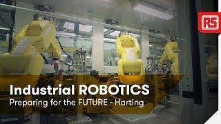 Industrial ROBOTICS - Preparing for the FUTURE - Harting