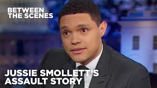 Jussie Smollett's Assault Story Doesn't Add Up - Between the Scenes | The Daily Show