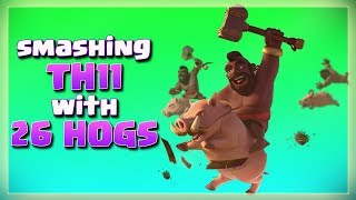 Smashing TH11 MAX with 26 HOGS | TH11 War Strategy #265 | COC 2018 |
