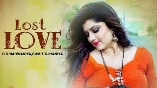 Lost Love - New Haryanvi Songs 2016 - Official Video - हरियाणवी Dj Song