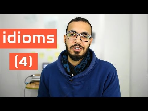 watch شرح 5 idioms جداد في اللغه الانجليزيه ( 4 )