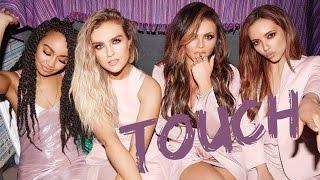 Little Mix || Touch (Lyrics)