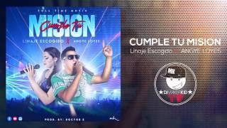 Cumple tu mision - Linaje Escogido FT. Angye Loyes (Nuevo Hip Hop Cristiano 2017)
