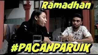 #PACAHPARUIK eps RAMADHAN  - SAHURLAH!
