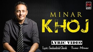 KHOJ | Minar Rahman | Lyrical Video | Minar New Song 2017