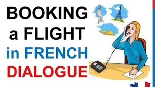 French Lesson 159 - Booking a flight - airline tickets - Dialogue conversation + English subtitles
