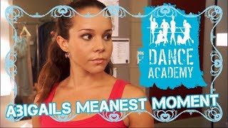 Abigails Meanest Moment | Dance Academy