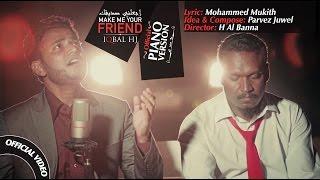 Make Me Your Friend    (PJ) Slow Version    Iqbal HJ Official 2017