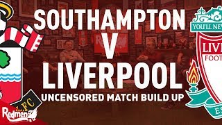 Southampton v Liverpool | Uncensored Match Build Up