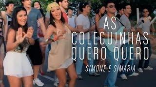 Simone e Simaria - As Coleguinhas Quero Quero ( Clipe Oficial - HD )