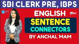 SBI CLERK PRE,IBPS 2018   Sentence Connectors By Anchal Mam   English