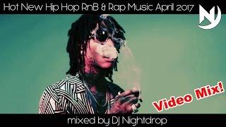 🔥 Hot New Black Hip Hop Rap RnB Music Mix April 2017 🔥