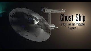 """""""Ghost Ship"""" A Star Trek Fan Production Segment 1"""