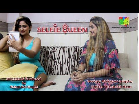 Xxx Mp4 ViralVideos Selfie Queen II Hindi Short Film By Rahul Rai Gupta II GGP II August 17 SushmaaPearl 3gp Sex