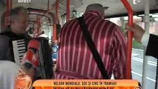 Nelson Mondialu, circ în tramvai! În halat și cu lăutarii după el!