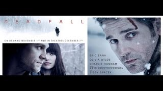 Deadfall Trailer Starring Eric Bana, Olivia Wilde and Charlie Hunnam