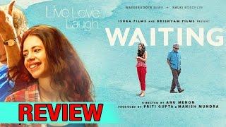 Waiting Full MOVIE Review | Naseeruddin Shah | Kalki Koechlin | Newsadda